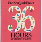 The New York Times : 36 hours in Europe, par Barbara Ireland.