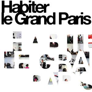 Habiter le Grand Paris