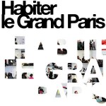 En images : Habiter le Grand Paris
